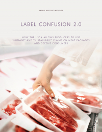 "Label Confusion 2.0: How the USDA Allows Producers to Use ""Humane"" and ""Sustainable"" Claims on Meat Packages and Deceive Consumers"