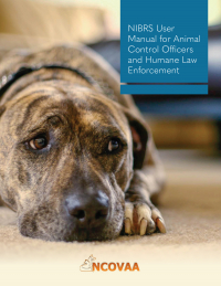 NIBRS User Manual for Animal Control Officers and Humane Law Enforcement